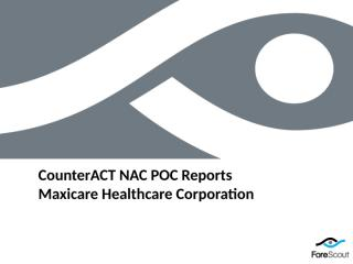 Maxicare ForeScout Post POC.pptx