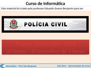 Projeto Polícia Civil V. 1.0 (2016).pptx