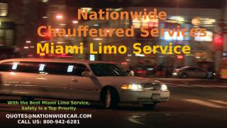 With the Best Miami Limo Service, Safety Is a Top Priority.pptx
